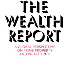 The Wealth Report 2011: A Global Perspective on Prime Property and Wealth, from Knight Frank