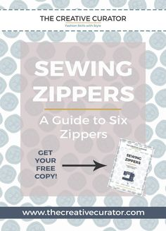 Sewing Zippers - The Creative Curator - Click through for you FREE Sewing…