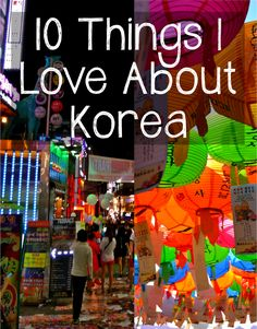 10 things to love about South Korea some info on teaching there too.