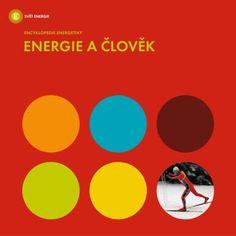 Encyklopedie energetiky - Energie a člověk Česká obrázková encyklopedie energetiky ve formátu PDF.