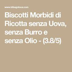 Biscotti Morbidi di Ricotta senza Uova, senza Burro e senza Olio - (3.8/5)