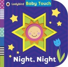 Baby Touch: Night Night is part of Ladybird's best-selling Baby Touch series, perfect for stimulating and entertaining babies from birth.It's bedtime, baby!Time to go to sleep! Say ...