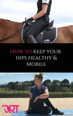 Video and tips on how to keep your hips healthy and mobile for dressage