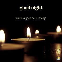 Good night. Have a peaceful sleep.