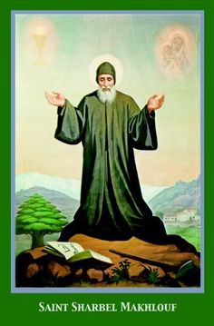 Novena to St. Charbel : Miracle Prayer to Wonderworker - SHARE http://jceworld.blogspot.ca/2014/07/novena-to-st-charbel-miracle-prayer-to.html
