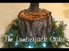 The Lumberjack Cake - YouTube