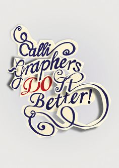 calligraphers do it better.