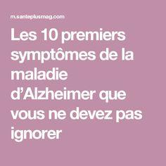 Les 10 premiers symptômes de la maladie d'Alzheimer que vous ne devez pas ignorer