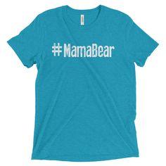 #MamaBear Short sleeve t-shirt
