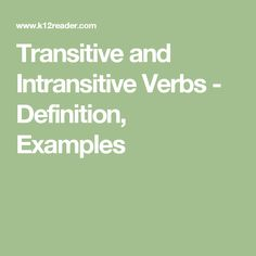 Transitive and Intransitive Verbs - Definition, Examples