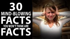 30 Mind Blowing Facts You Won't Believe are Facts