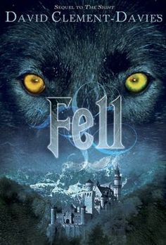 Fell by David Clement-Davies - sequel to The Sight
