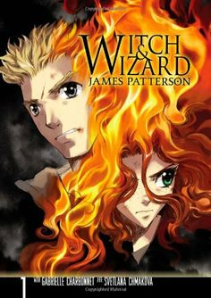 Witch & Wizard: The graphic novel, Vol. 1 by James Patterson Maximum Ride, Manga Books, Manga Art, James Patterson, Got Books, Children's Books, Audio Books, Book Photography, Books