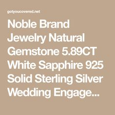 Noble Brand Jewelry Natural Gemstone 5.89CT White Sapphire 925 Solid Sterling Silver Wedding Engagement Ring Set - Got You Covered
