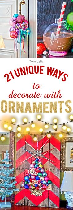 21 unique ways to decorate with ornaments for Christmas