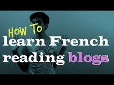 ▶ 3 blogs to follow to easily turbocharge your French - YouTube