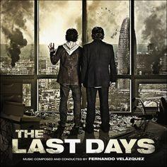 """Banda sonora de la película """"The last days (Los últimos días) compuesta y dirigida por Fernando Velázquez"""