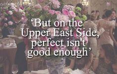 Pero en la Upper East Side (zona Este superior) perfecto no es suficiente