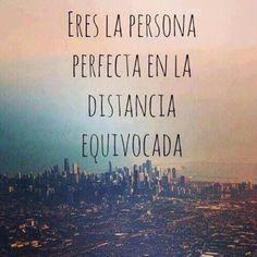 Eres la persona correcta en la distancia equivocada