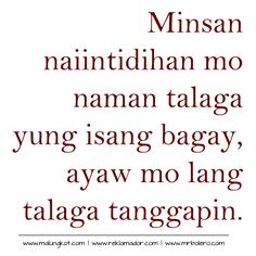 Papogi a collections of Tagalog Love Quotes Online Filipino Quotes, Pinoy Quotes, Tagalog Love Quotes, Bitter Quotes Tagalog, Tagalog Quotes Patama, Tagalog Quotes Hugot Funny, Hugot Quotes, Love Sayings, Real Love Quotes