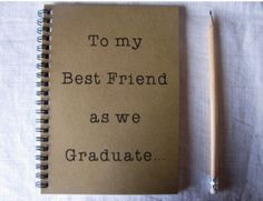 I hope there is someway I can Graduate with my best friend or get this from them anyhow.To my Best Friend as we Graduate. - write the story of how you and your best friend became best friends. Graduation Presents, Grad Gifts, Bff Gifts, Best Friend Gifts, Cute Gifts, Gifts For Friends, Best Friends, Graduation Ideas, College Graduation