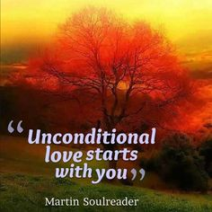 Unconditional love starts with you