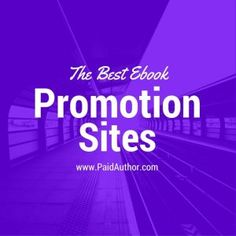 Best Book Promotion Sites 2018 - by Paid Author Site...
