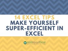 14 Excel Tips - Make Yourself Super-Efficient in Excel - Mad About Excel