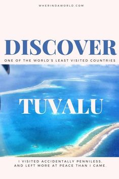 Tuvalu is ranked as the world's least developed, and one of the least visited countries. I visited, accidentally penniless, and left more at peace than I came. Asia Travel, Travel Usa, Travel Couple, Family Travel, Travel Guides, Travel Tips, New Zealand Travel, Travel Articles, Australia Travel