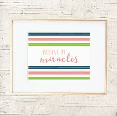 Believe in Miracles : Wall Art Print : 2 Color Choices