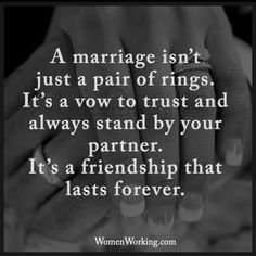 A marriage is a friendship that lasts forever.
