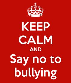 Say+No+to+Bullying+Quotes | KEEP CALM AND Say no to bullying
