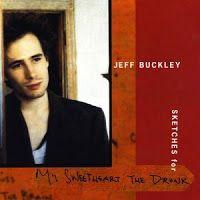 JEFF BUCKLEY - Sketches for my sweetheart the drunk http://www.woodyjagger.com/2013/05/los-mejores-discos-de-1998.html Los mejores discos de 1998, ¿por qué no? | ESPACIO WOODY/JAGGER