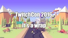 TwitchCon 2016: Noteable News #TwitchCon2016