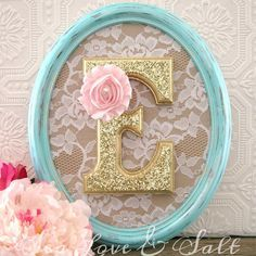 blue/green and gold nursery decorative letter with lace and pink flower... possible DIY project