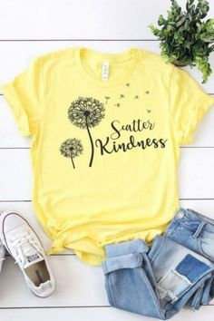 Scatter Kindness Tshirt This t-shirt is Made To Order, one by one printed so we can control the quality. Cute Tshirts, Summer Tshirts, Design T Shirt, Shirt Designs, T Shirt Custom, Vinyl Shirts, Paint Shirts, Shirts With Sayings, Cute Tshirt Sayings
