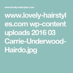 www.lovely-hairstyles.com wp-content uploads 2016 03 Carrie-Underwood-Hairdo.jpg