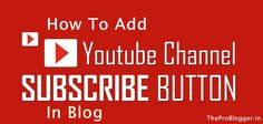 Adding YouTube Channel Subscription Button In Blog can be really beneficial Since most of the current generation frequents YouTube often, it is a great way to gain additional followers and drive traffic to your main website.Getting subscribers can be difficult if you don't know where to begin, but luckily if you already have a blog or a website, YouTube offers a couple of tools to allow your readers to easily subscribe to your channel.