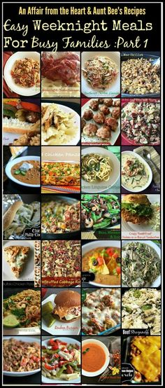 Easy Weeknight Meals for Busy Families Part 1-- this two part series will have MONTHS worth of EASY Weeknight Family recipes to add to your rotation! PIN for the best resource!! From An Affair from the Heart and @aunt bees recipes