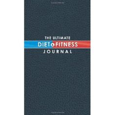 The Ultimate Diet & Fitness Journal (Paperback) http://www.amazon.com/dp/1936061147/?tag=wwwmoynulinfo-20 1936061147