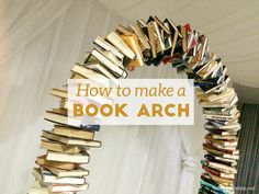 How to Make a Book Arch