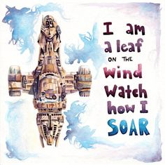Firefly Ship Serenity I'm A Leaf On The Wind Watch How I Soar Watercolor Print