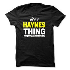 ITS A HAYNES THING YOU WOULDNT UNDERSTAND - #shirt refashion #sleeve tee. BUY TODAY AND SAVE => https://www.sunfrog.com/Names/ITS-A-HAYNES-THING-YOU-WOULDNT-UNDERSTAND-27079786-Guys.html?68278