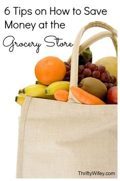 6 Tips on How to Save Money at the Grocery Store