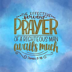 James 5:16 - #christianity #christian #bible #faith #jesuschrist #God #love #christianencouragement #truth #biblestudy #prayer #righteous