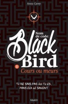 Découvrez Nom de code : Blackbird : Tome 1, Cours ou meurs, de Anna Carey sur Booknode, la communauté du livre