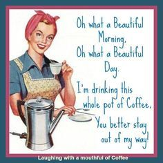 Don't get between my wife and her coffee!