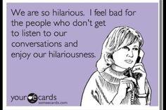 Hilarious. - ecard