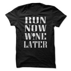 Run Now Wine Later T Shirts, Hoodies. Check price ==► https://www.sunfrog.com/Fitness/Run-Now-Wine-Later-58245480-Guys.html?41382