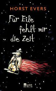 Rowohlt Bücher :: Horst Evers, - Für Eile fehlt mir die Zeit -